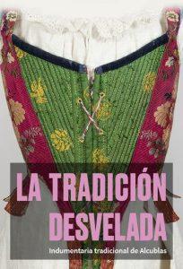 la tradición desvelada, indumentaria tradicional de Alcublas