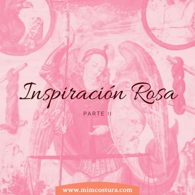 Inspiración Rosa. Parte II